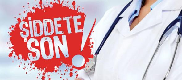 Sağlıkta Şiddet Son Bulsun