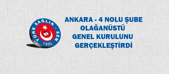Ankara 4 Nolu Şubemiz Olağanüstü Genel Kurulunu Gerçekleştirdi.
