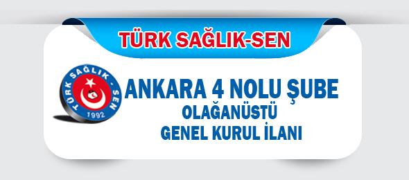 Ankara-4 Nolu Şube Olağanüstü Genel Kurul İlanı