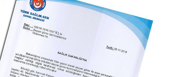Türk Sağlık-Sen tarafından fiilen gezici olarak seyyar görev ifa eden personellerin 2018 yılı itibari ile hak etmiş oldukları seyyar görev tazminatlarının ödenmemesi nedeniyle Sağlık Bakanlığı'na bir başvuru yapıldı.