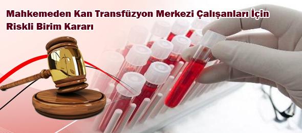 Kan Transfüzyon Merkezi Çalışanları İçin Önemli Karar