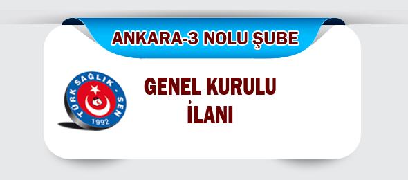 Ankara-3 Nolu Şube Genel Kurul İlanları