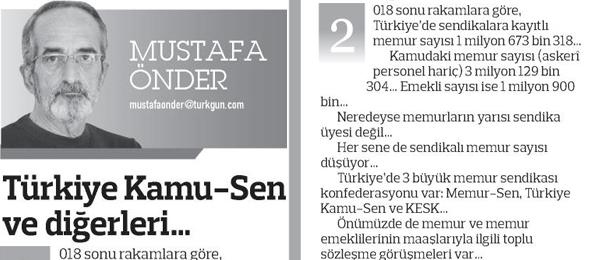 Türkgün Gazetesi yazarı Sayın Mustafa Önder bugün Türkiye Kamu-Sen'i anlatan güzel bir yazı kaleme aldı.  ---