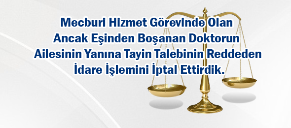 Mahkeme: Mecburi Hizmet Mazeret Tayinini Engelleyemez