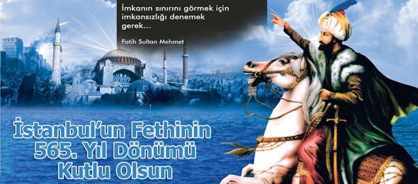 Şehirler Sultanı İstanbul'un Fethinin 565. Yılı Kutlu Olsun