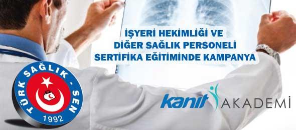 İşyeri Hekimliği ve Diğer Sağlık Personeli Sertifikasında Kampanya