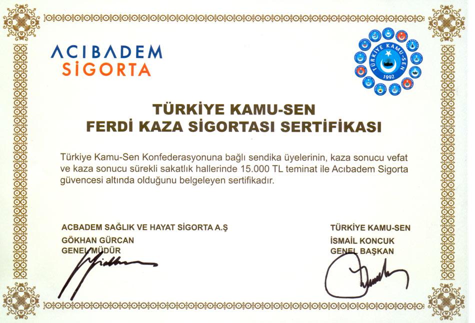Türkiye Kamu-Sen ve Acıbadem Sigorta arasında yapılan anlaşmayla   tüm Acıbadem Sigorta tarafından ferdi kaza sigortası güvencesi altına alındı.