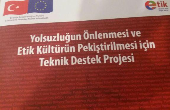 Yolsuzluğun Önlenmesi ve Etik Kültürün Pekiştirilmesi için Teknik Destek Projesi