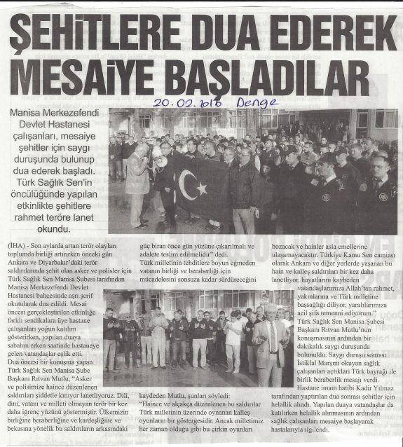 Merkezefendi Devlet Hastanesi bahçesinde, sağlık çalışanlarının da desteği ve katılımıyla Ankara'da şehit düşen asker ve polisler için Türk Sağlık-Sen öncülüğünde dua edilerek mesaiye başlandı.