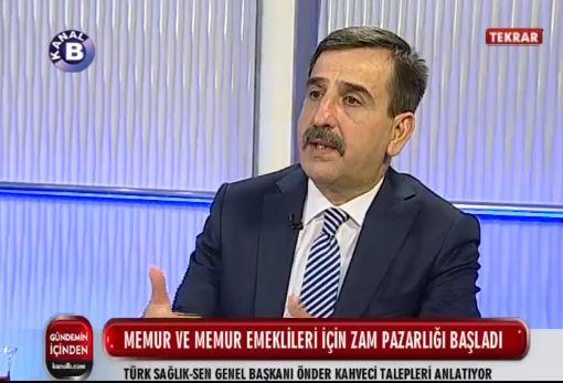 Genel Başkanımız Önder Kahveci, Kanal B'de yayınlanan GÜNDEMİN İÇİNDEN programında Toplu Sözleşme görüşmeleri ile ilgili değerlendirmelerde bulundu