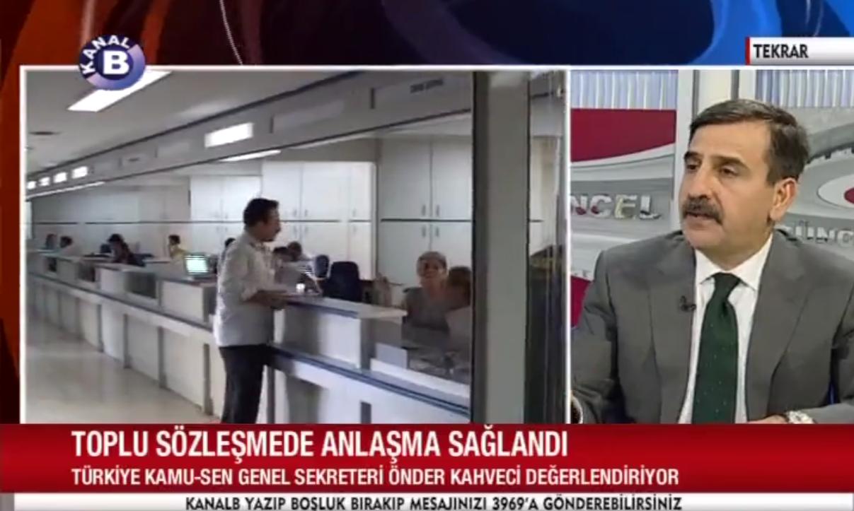 Genel Başkanımız Önder Kahveci, Kanal B'de yayınlanan Güncel programına konuk oldu. Programda, toplu sözleşmede varılan mütabakatı değerlendirdi.